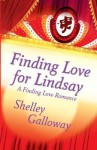 Finding Love for Lindsay - Shelley Galloway