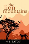 The Lion Mountains: A young English girl is captivated by the beauty and spirit of Sierra Leone (The Faraway Lands) (Volume 2) - M L Eaton