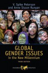 Global Gender Issues in the New Millennium: Third Edition (Dilemmas in World Politics) - V. Spike Peterson, Anne Sisson Runyan