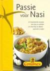 Passie voor Nasi : 22 inspirerende recepten met tips en verhalen om elke Nasi en Bami speciaal te maken - Annelies Bloem, Laura Holleman