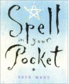 Spell in Your Pocket - Kate West
