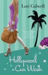 Hollywood Car Wash: A Novel - Lori Culwell