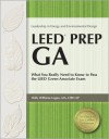 LEED Prep GA: What You Really Need to Know to Pass the LEED Green Associate Exam - Holly Williams Leppo