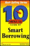 10 Minute Guide To Smart Borrowing - Barbara Wagner, Barbara Hetzer