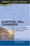 Vault Guide to Capitol Hill Careers: An Inside Look Inside the Beltway - Vault