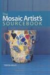 The Mosaic Artist's Sourcebook - Teresa Mills