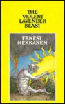The Violent Lavender Beast - Ernest Hekkanen