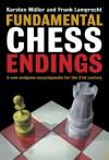 Fundamental Chess Endings - Frank Lamprecht, Karsten Müller