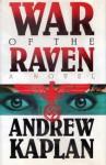 War of the Raven - Andrew Kaplan