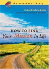 How to Find Your Mission in Life - Richard Nelson Bolles