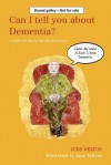 Can I Tell You about Dementia?: A Guide for Family, Friends and Carers - Jude Welton