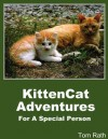 Kittencat Adventures for a Special Person - Tom Rath