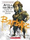 Attila the Hun: Leader of the Barbarian Hordes - Sean Stewart Price