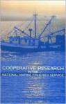 Cooperative Research In The National Marine Fisheries Service - The United States Government, National Research Council