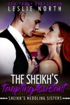 The Sheikh's Tempting Assistant - Leslie North