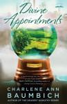 Divine Appointments - Charlene Ann Baumbich