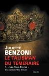 Le talisman du Téméraire - Tome 1 (French Edition) - Juliette Benzoni