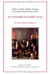 Le Congres de Paris (1856): Un Evenement Fondateur - Direction Des Archives, Ministere Des Affaires Etrangeres (Paris