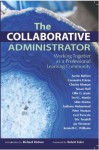 The Collaborative Administrator: Working Together as a Professional Learning Community - Cassandra Erkens, Austin Buffum