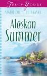 Alaskan Summer (Truly Yours Digital Editions) - Marilou H. Flinkman