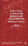 Structural Flaws in the Middle East Peace Process: Historical Contexts - J.W. Wright Jr.