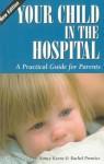 Your Child in the Hospital - Nancy Keene, Rachel Prentice
