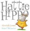 Hattie Hippo - Christine Loomis