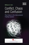 Conflict, Chaos and Confusion: The Crisis in the International Trading System - William A. Kerr