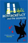 Montmorency and the Assassins: Master, Criminal, Spy? - Eleanor Updale