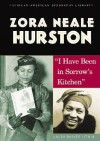Zora Neale Hurston: I Have Been in Sorrow's Kitchen - Laura Baskes Litwin