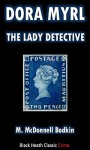 Dora Myrl: The Lady Detective (Black Heath Classic Crime) - M. McDonnell Bodkin