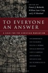 To Everyone an Answer: A Case for the Christian Worldview - Francis J. Beckwith, William Lane Craig, J.P. Moreland