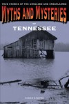 Myths and Mysteries of Tennessee: True Stories of the Unsolved and Unexplained - Susan Sawyer