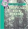Tropical Rain Forests (101 Facts About Our World) - Julia Barnes