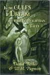 In the Gulfs of Dream and Other Lovecraftian Tales - David Barker, W.H. Pugmire, Erin Wells