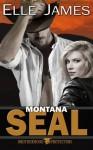 Montana SEAL (Brotherhood Protectors) (Volume 1) - Elle James
