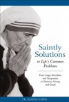 Saintly Solutions to Life's Common Problems: From Anger, Boredom, and Temptation to Gluttony, Gossip, and Greed - Joseph M. Esper