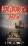 Kowloon Bay (Abby Kane FBI Thriller Book 3) - Ty Hutchinson