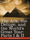 The Ark, the Deluge, and the World's Great Year: Parts I & II - Gerald Massey