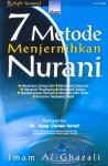 7 Metode Menjernihkan Nurani - Abu Hamid al-Ghazali, Taufik Rahman