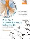 Building Bioinformatics Solutions 2nd Edition - Decimus Junius Juvenalis Juvenal, Conrad Bessant, Darren Oakley, Ian Shadforth, Niall Rudd, William Barr