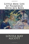 Little Men: Life At Plumfield With Jo's Boys - Louisa May Alcott, Editorial International