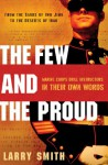 The Few and the Proud: Marine Corps Drill Instructors in Their Own Words - Larry Smith