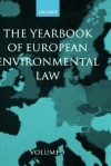 Yearbook of European Environmental Law: Volume 5 - Thijs F. M. Etty, Han Somsen, V. Heyvaert