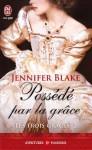 Possédé par la grâce (Les trois Grâces, #2) - Jennifer Blake