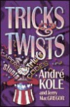 Tricks & Twists - Andre Kole, Jerry MacGregor