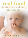 Real Food for Mother and Baby - Nina Planck