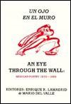 UN Ojo En El Muro: An Eye Through the Wall - Enrique R. Lamadrid, Mario Del Valle