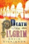 Death of a Pilgrim - David Dickinson