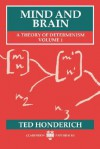 Mind and Brain: A Theory of Determinism, Volume 1 - Ted Honderich